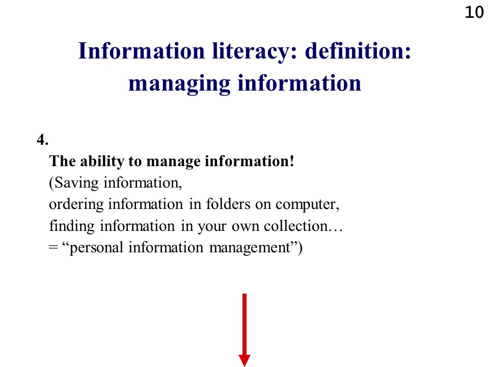 10 Information literacy: definition: managing information 4.
