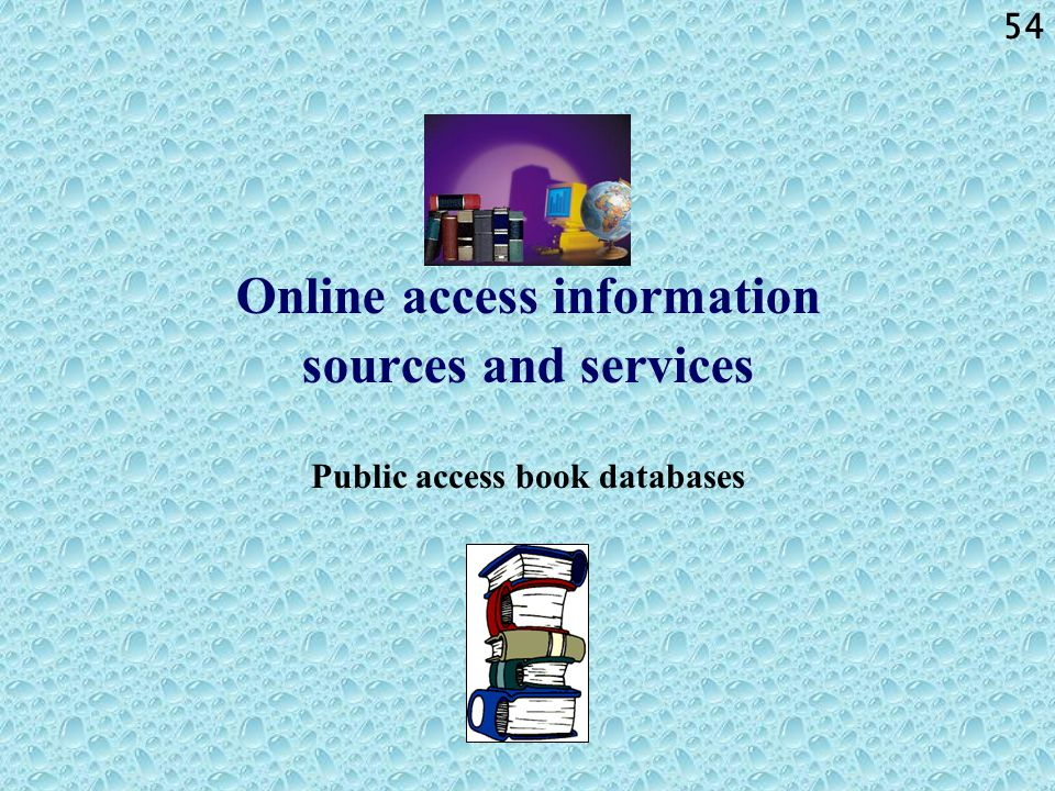 54 Online access information sources and services Public access book databases