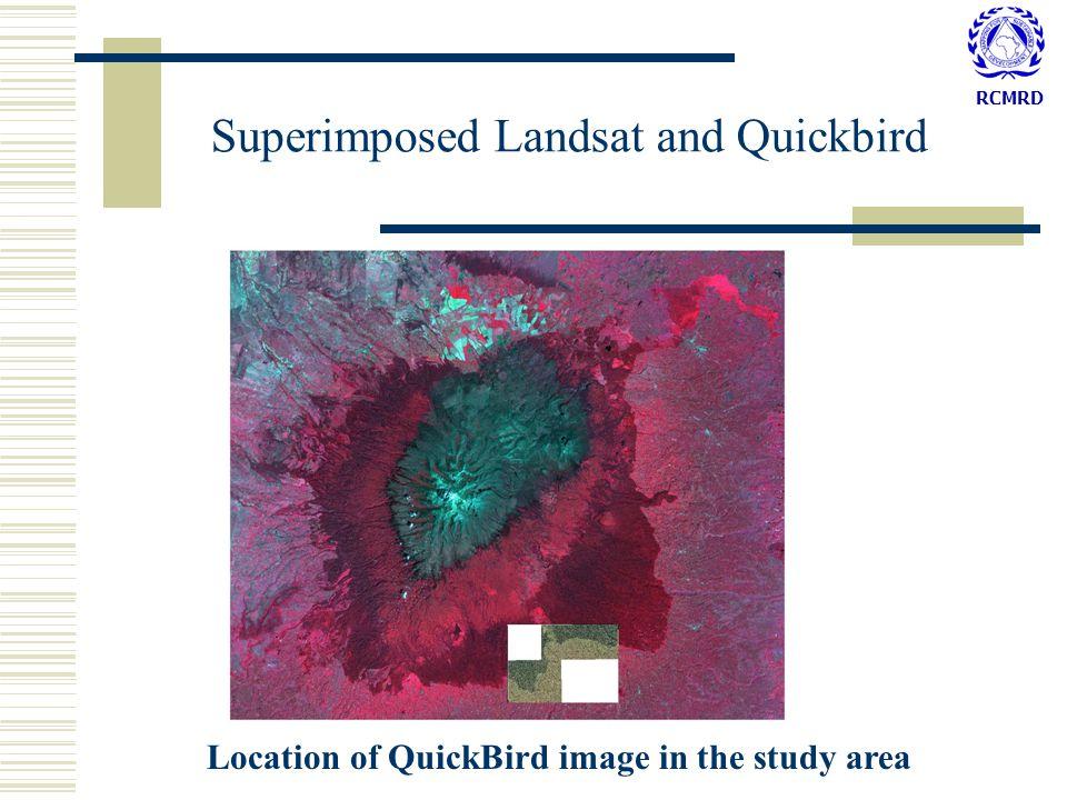 RCMRD Superimposed Landsat and Quickbird Location of QuickBird image in the study area