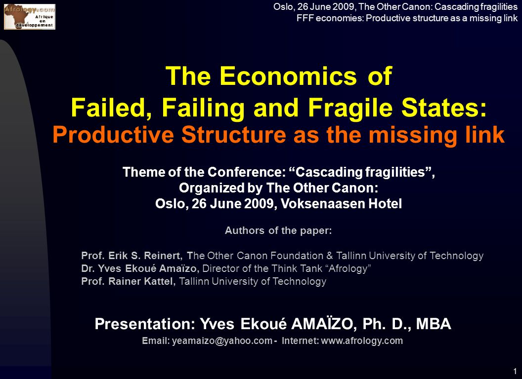 Oslo, 26 June 2009, The Other Canon: Cascading fragilities FFF economies: Productive structure as a missing link 2.