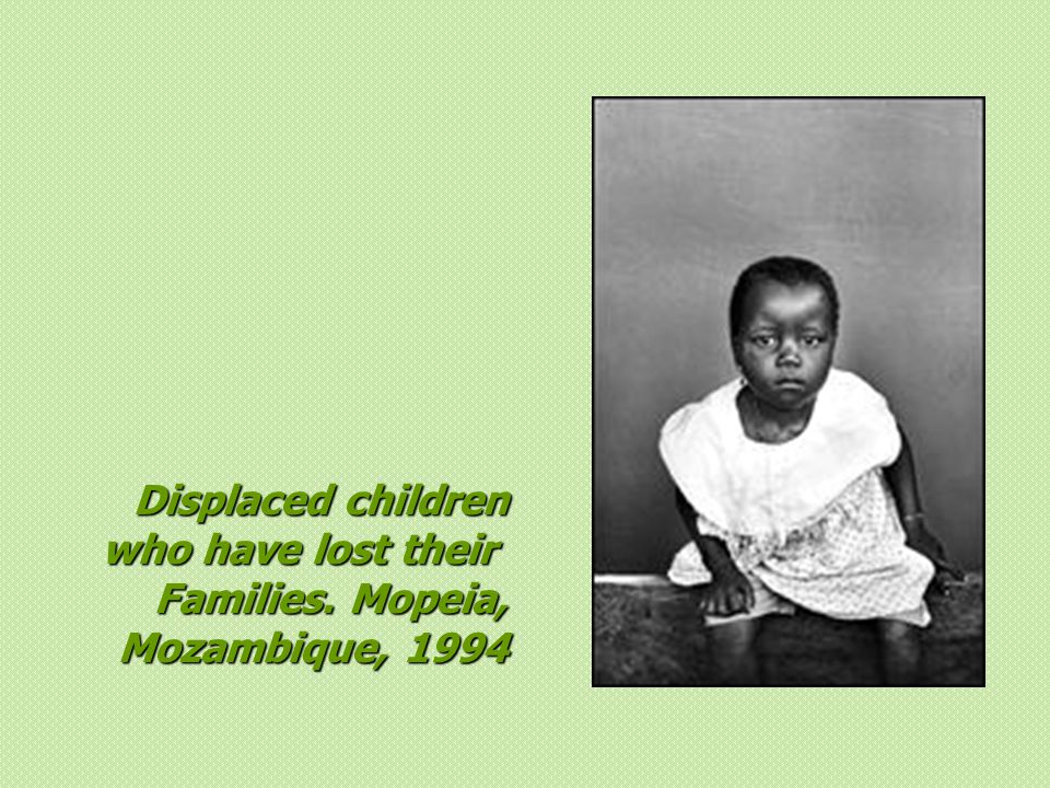 Displaced children who have lost their Families. Mopeia, Mozambique, 1994