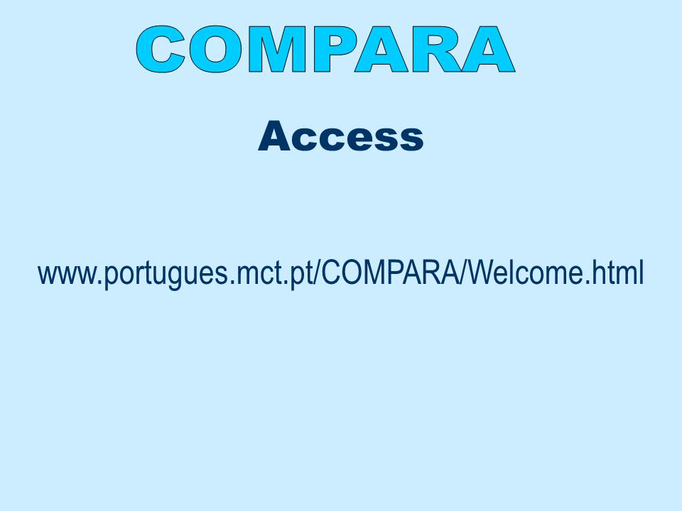 Access www.portugues.mct.pt/COMPARA/Welcome.html