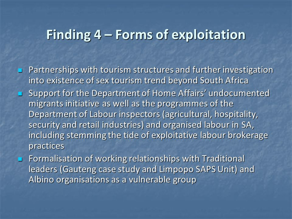Finding 4 – Forms of exploitation Partnerships with tourism structures and further investigation into existence of sex tourism trend beyond South Afri