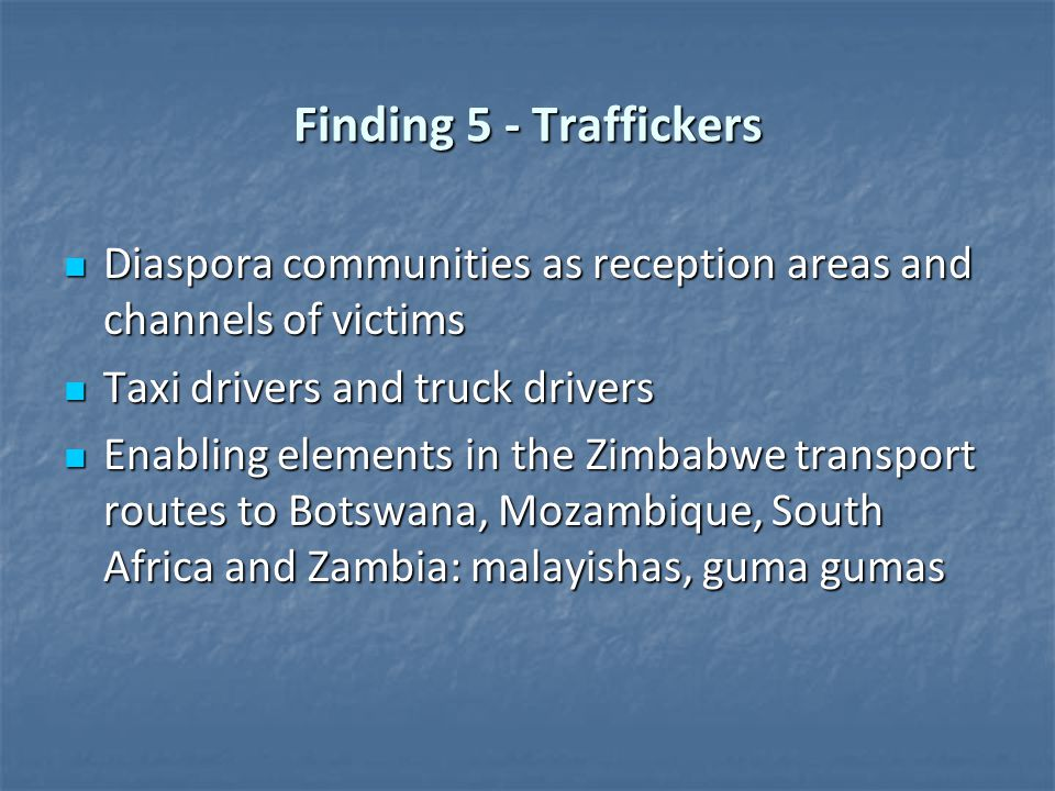 Finding 5 - Traffickers Diaspora communities as reception areas and channels of victims Diaspora communities as reception areas and channels of victim
