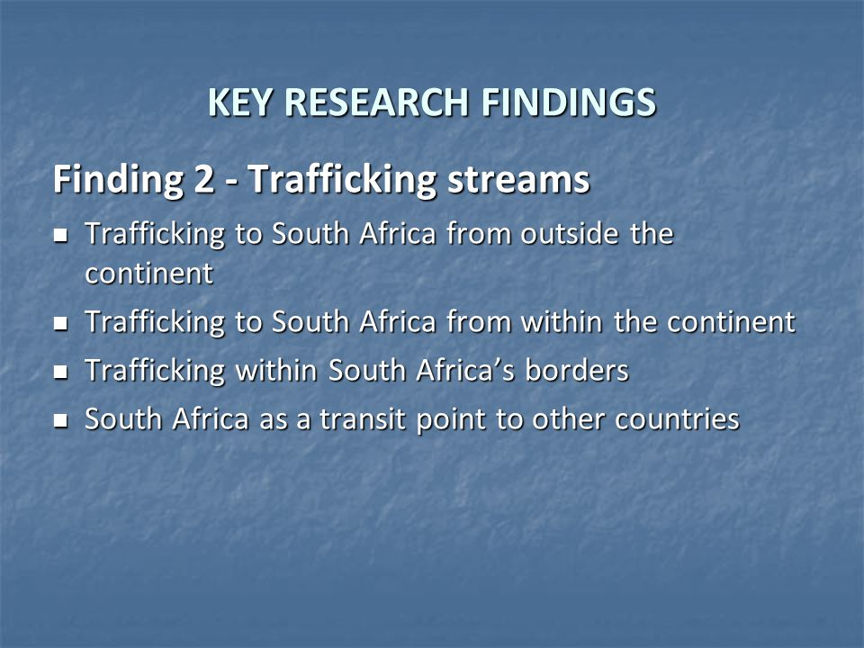Finding 2 – Trafficking streams OR Tambo International Airport, Jhb as main port of entry: Similarities and dissimilarities in the trafficking of victims from outside the continent (Bulgaria, China, India, Pakistan, Philippines, Romania, Russia, Thailand, and the Ukraine) and those from African countries OR Tambo International Airport, Jhb as main port of entry: Similarities and dissimilarities in the trafficking of victims from outside the continent (Bulgaria, China, India, Pakistan, Philippines, Romania, Russia, Thailand, and the Ukraine) and those from African countries Examination of challenges in countries of origin enabling trafficking: Examination of challenges in countries of origin enabling trafficking: 1.