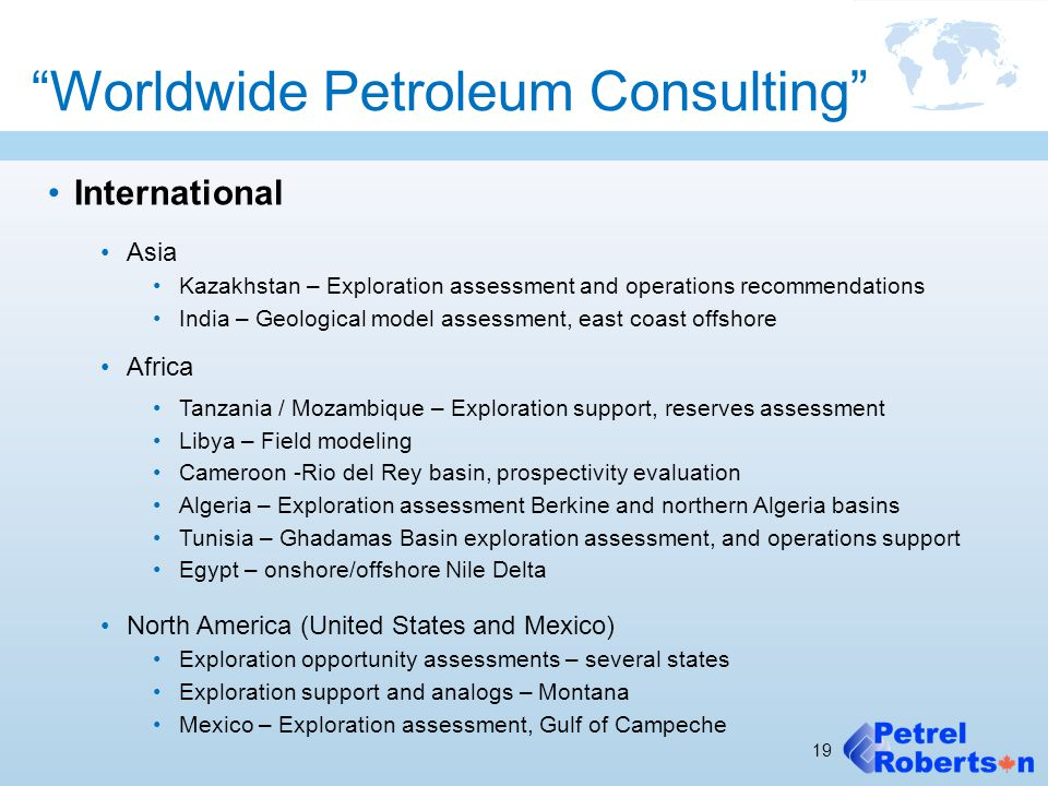"""Worldwide Petroleum Consulting"" International Asia Kazakhstan – Exploration assessment and operations recommendations India – Geological model assess"