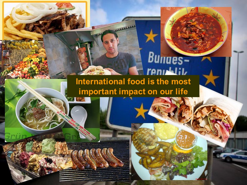 International food is the most important impact on our life