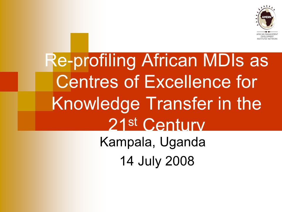 OUTLINE 1.Knowledge; African development and MDIs as Knowledge Institutions 2.Changing landscape of MDIs 3.Problem analysis and opportunity identification 4.Areas MDIs HAVE to address if we are to make progress 5.AMDIN contribution