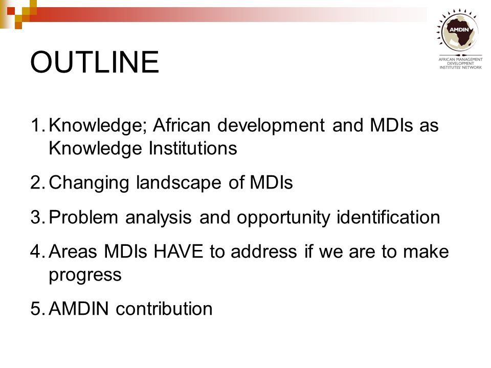 KNOWLEDGE, AFRICAN DEVELOPMENT AND MDIS AS KNOWLEDGE INSTITUTIONS