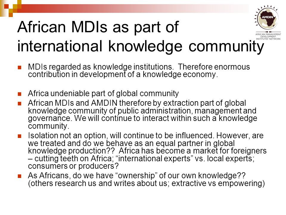 If we want to improve current performance and reputation, African MDIs MUST ….