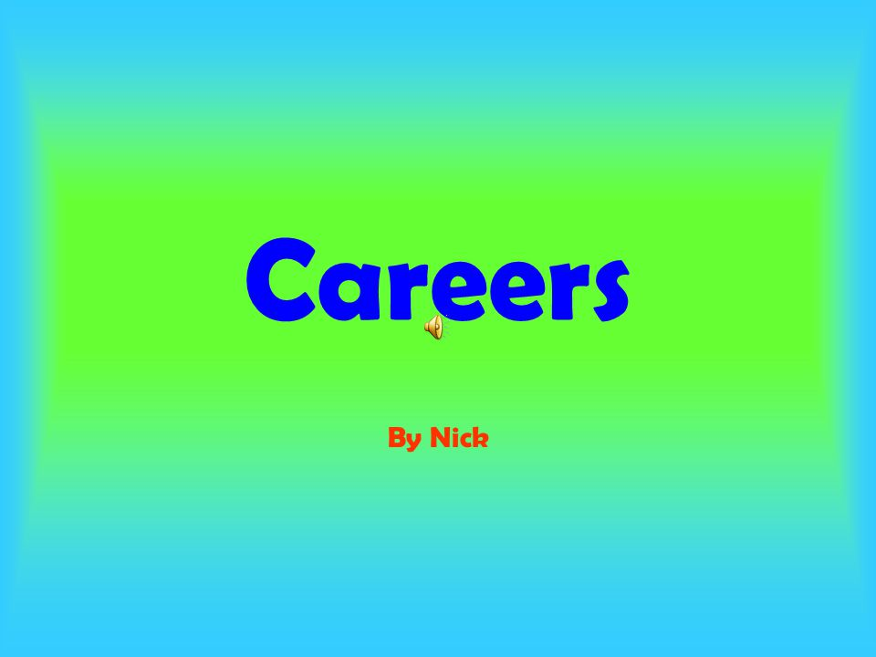Careers By Nick