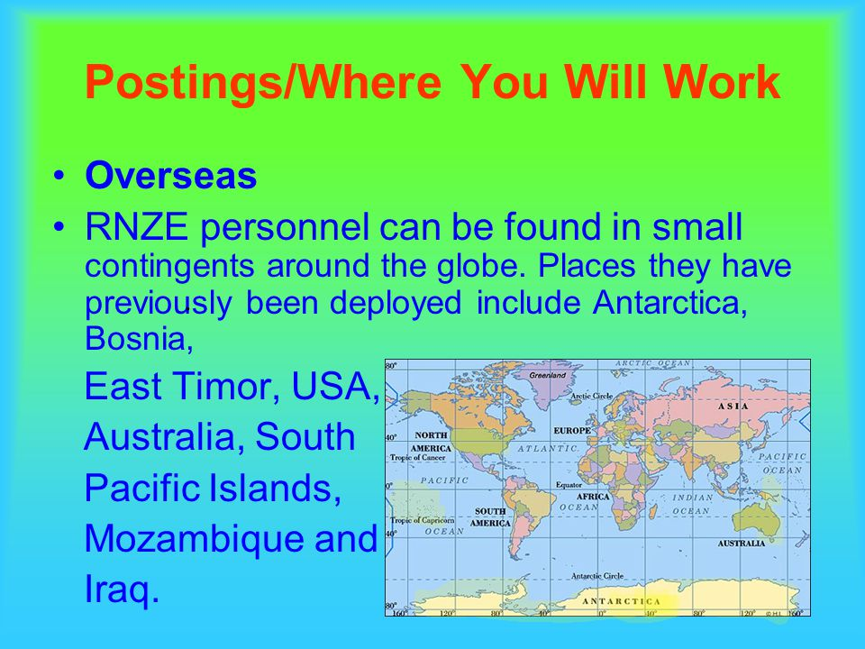 Postings/Where You Will Work Overseas RNZE personnel can be found in small contingents around the globe.