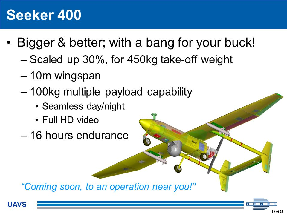 UAVS 13 of 27 Seeker 400 Bigger & better; with a bang for your buck.