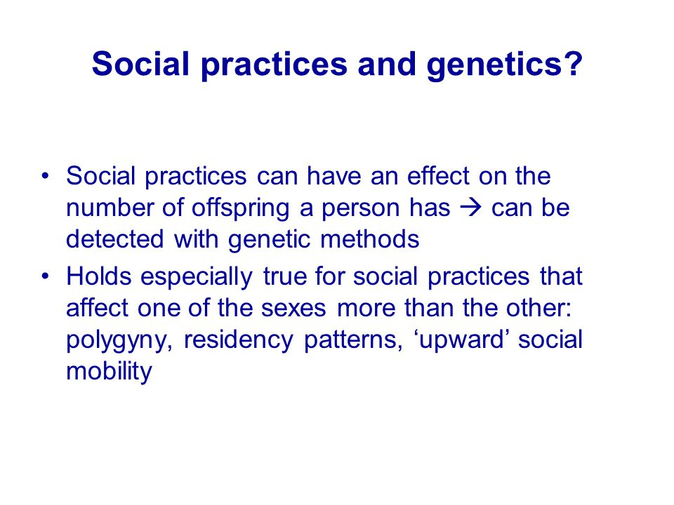 Social practices and genetics.