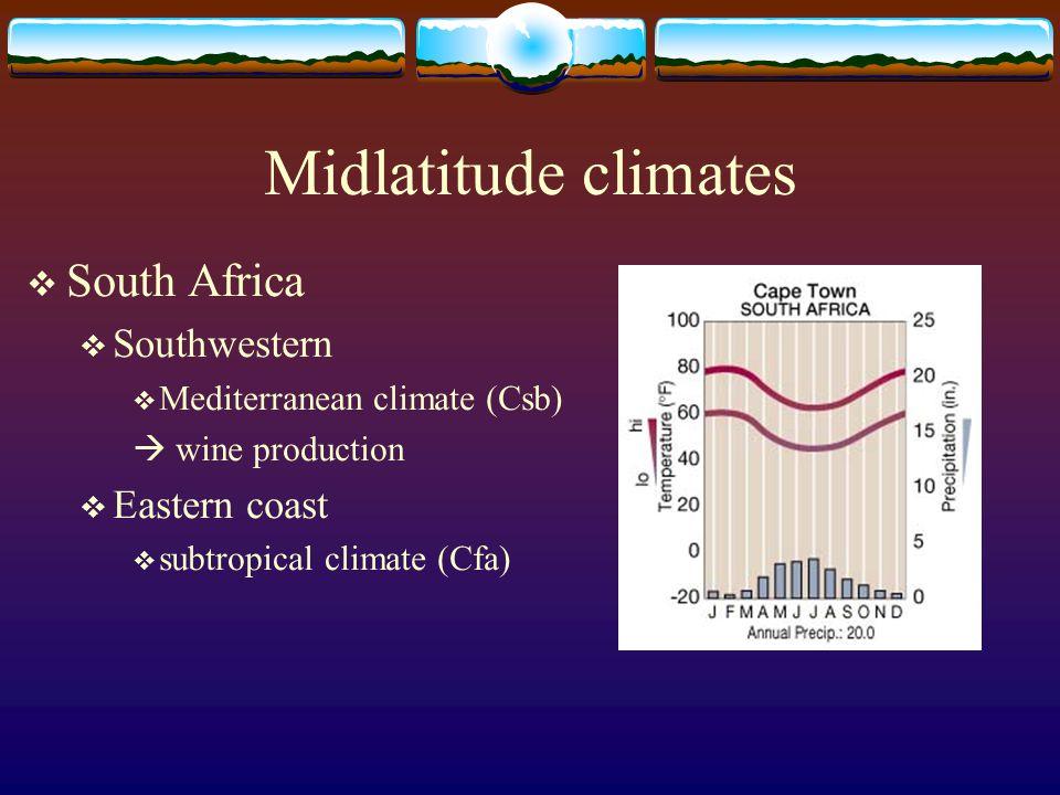 Midlatitude climates  South Africa  Southwestern  Mediterranean climate (Csb)  wine production  Eastern coast  subtropical climate (Cfa)