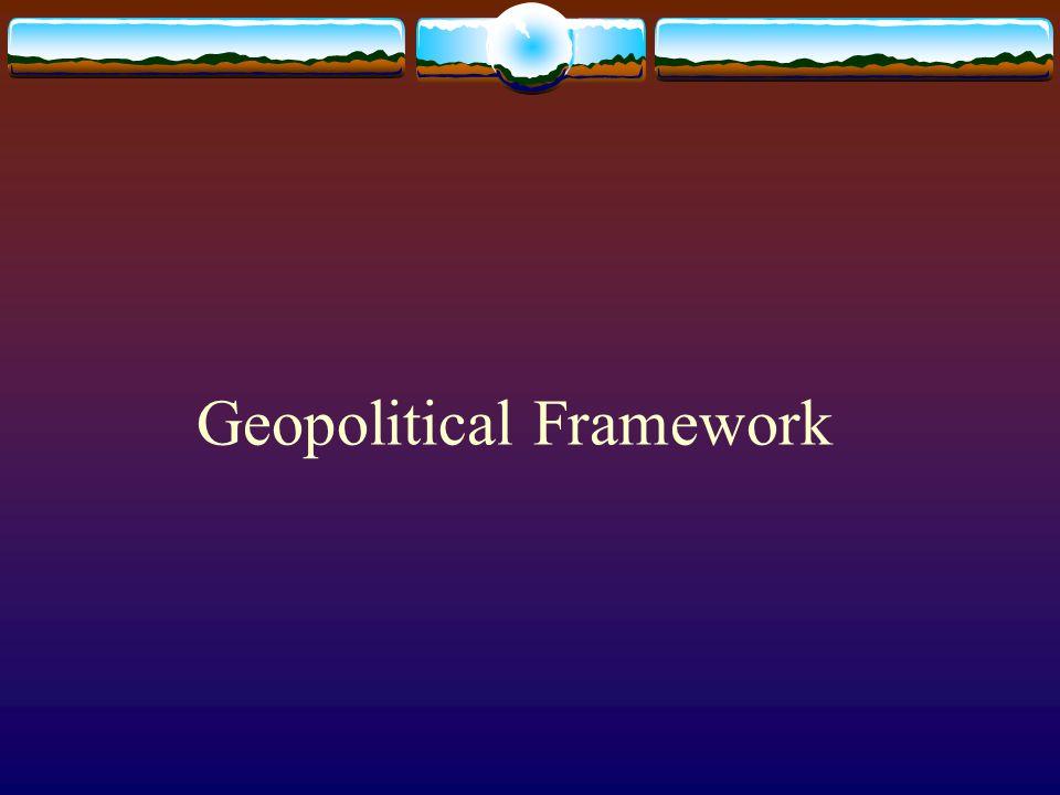 Geopolitical Framework