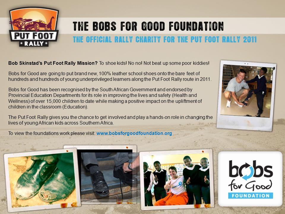 Bob Skinstad's Put Foot Rally Mission. To shoe kids.