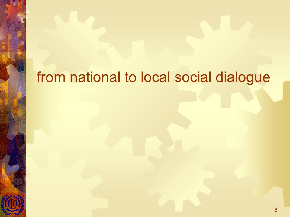 8 from national to local social dialogue