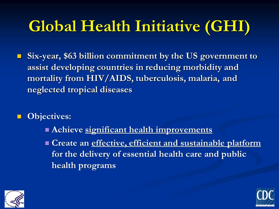 Global Health Initiative (GHI) Six-year, $63 billion commitment by the US government to assist developing countries in reducing morbidity and mortalit