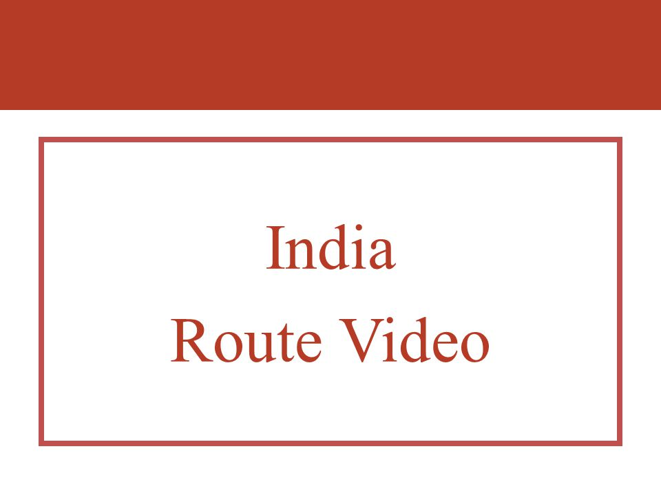 India Route Video