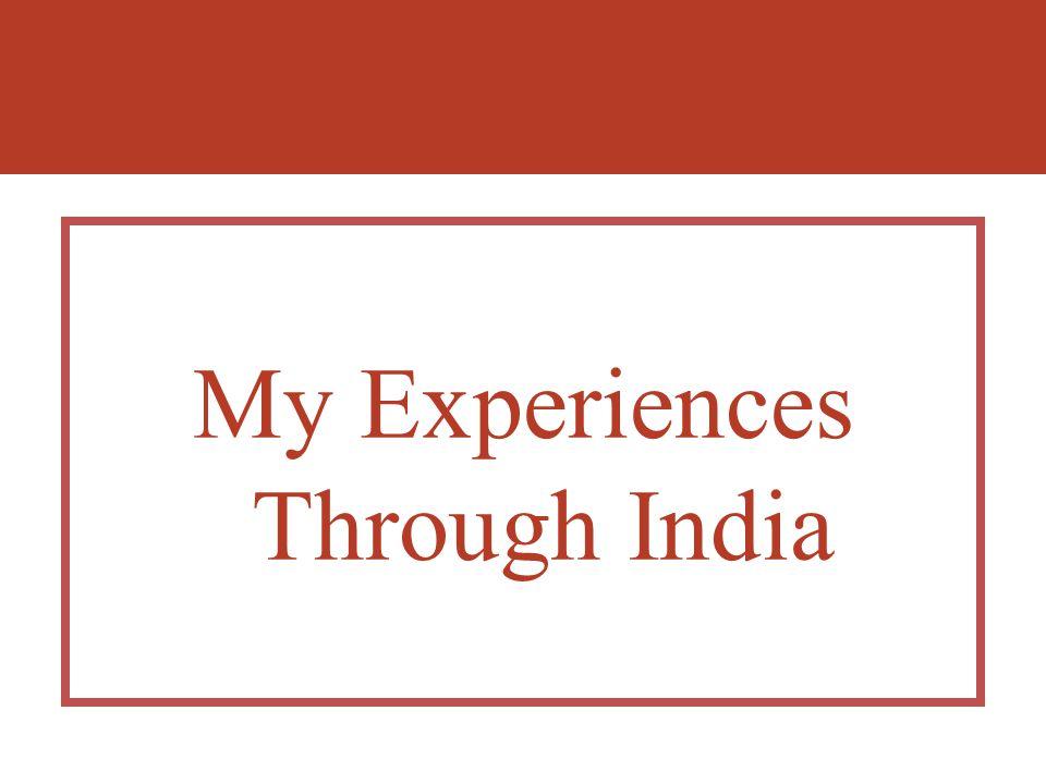My Experiences Through India