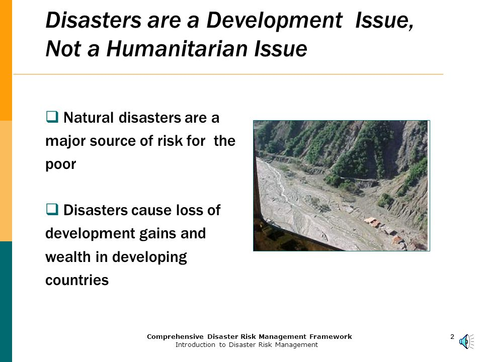 1Comprehensive Disaster Risk Management Framework Introduction to Disaster Risk Management 1111 Disaster Risk Management as a Global Agenda Session 1 World Bank Institute Margaret Arnold