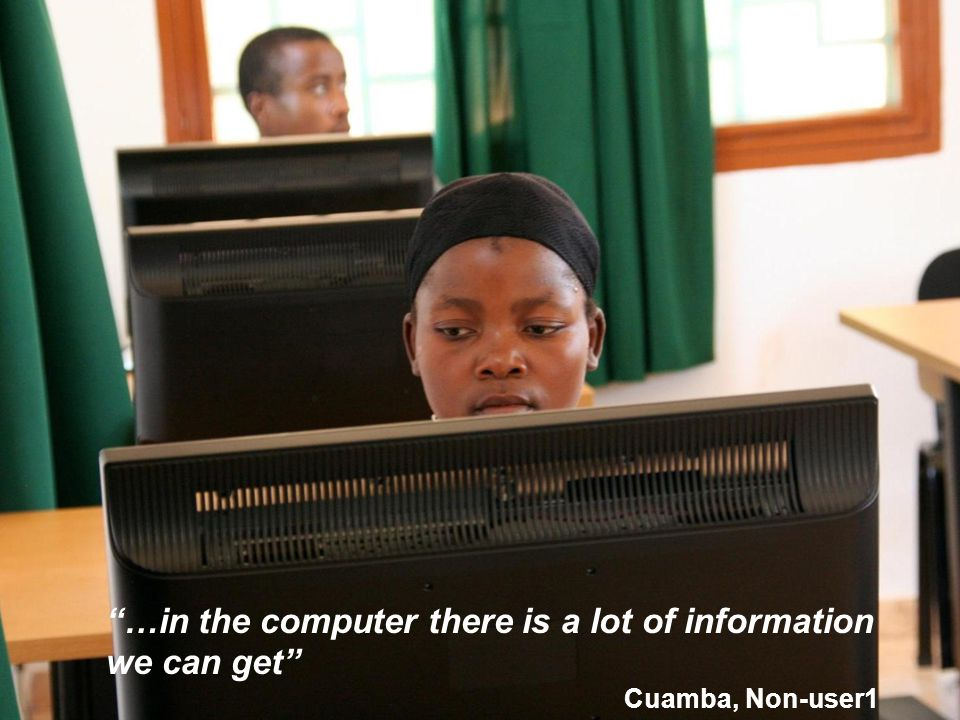 …in the computer there is a lot of information we can get Cuamba, Non-user1