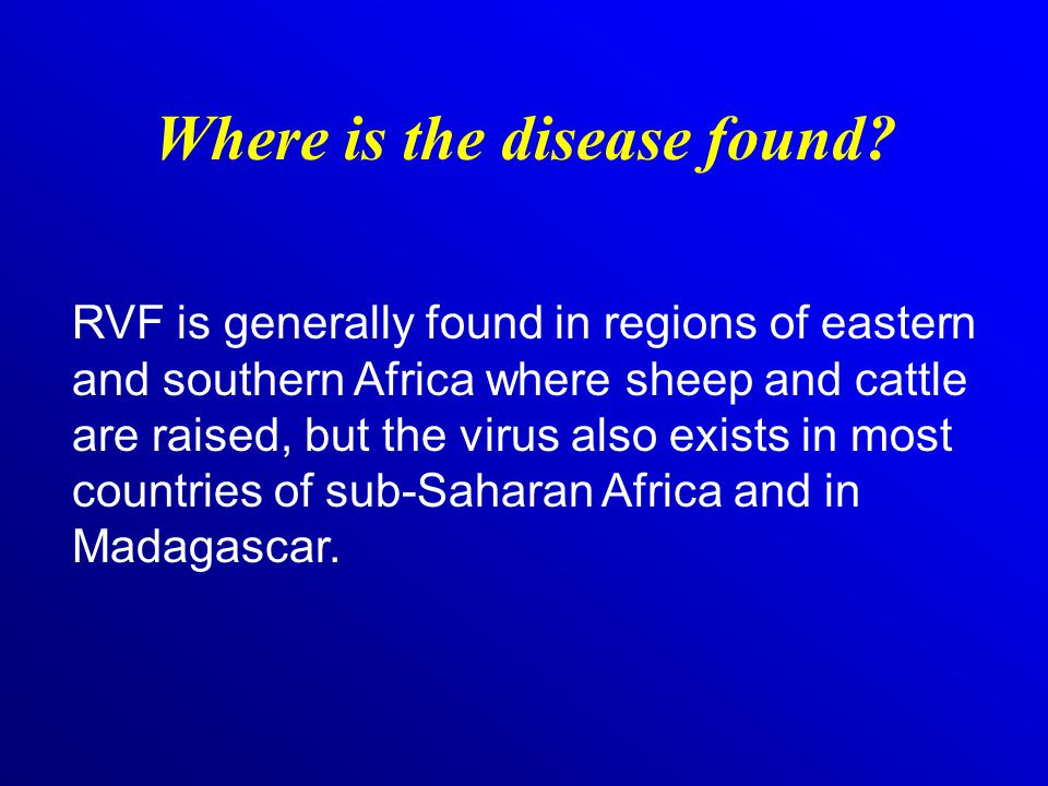 Where is the disease found.
