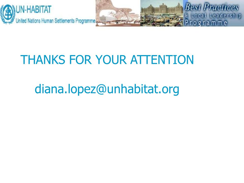THANKS FOR YOUR ATTENTION diana.lopez@unhabitat.org