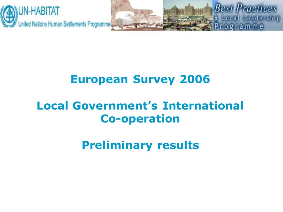 European Survey 2006 Local Government's International Co-operation Preliminary results