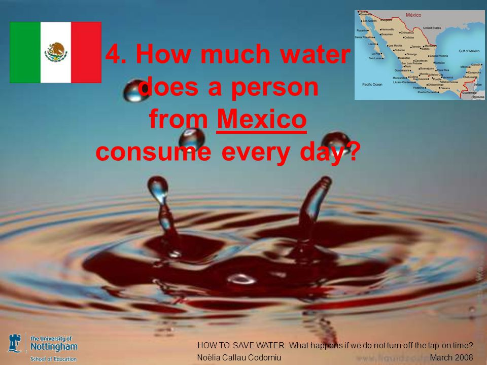 4. How much water does a person from Mexico consume every day.