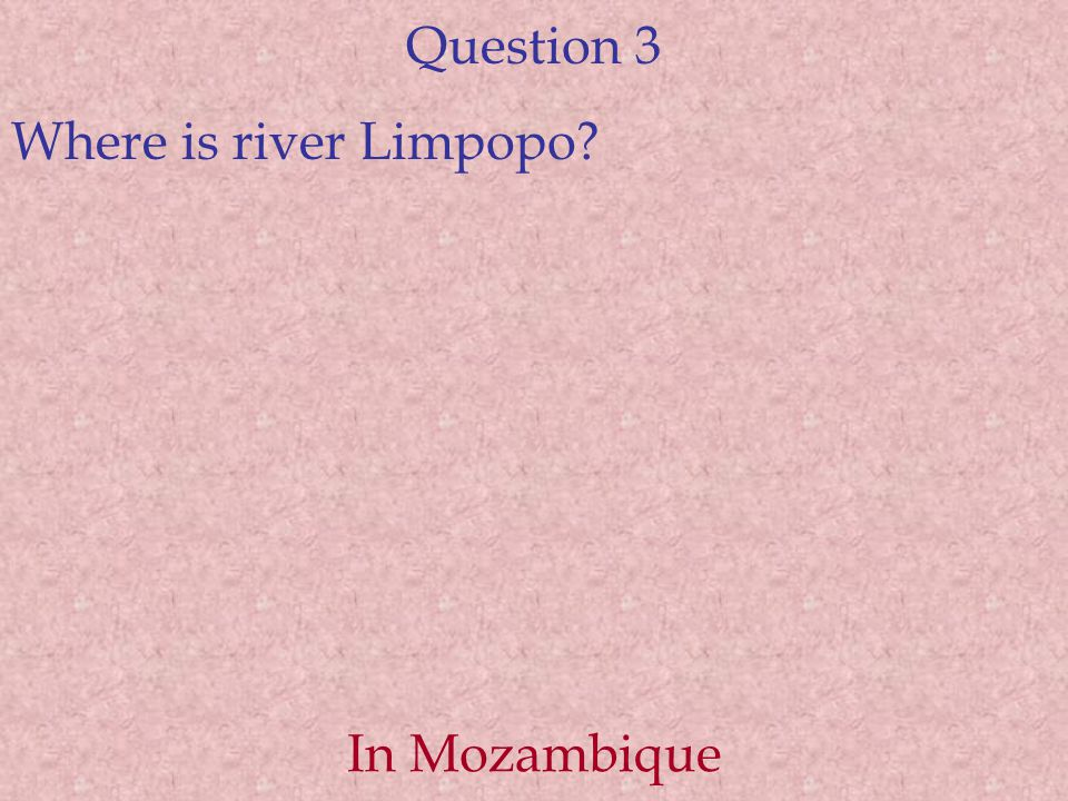 Question 3 Where is river Limpopo In Mozambique