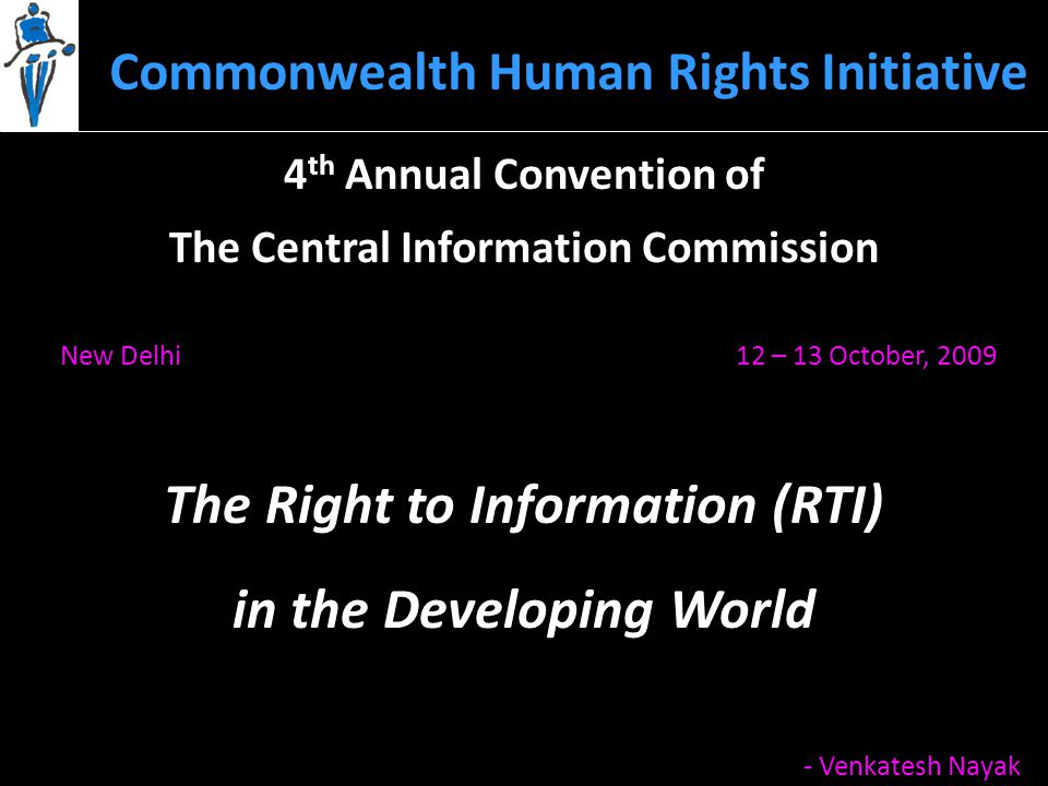 Email : venkatesh@humanrightsinitiative.org For more information please contact – Tel : 011-26850523/26864678 Website : www.humanrightsinitiative.org B-117, I Floor Sarvodaya Enclave, New Delhi – 110 017 Commonwealth Human Rights Initiative Fax : 011-26864688 Thank you