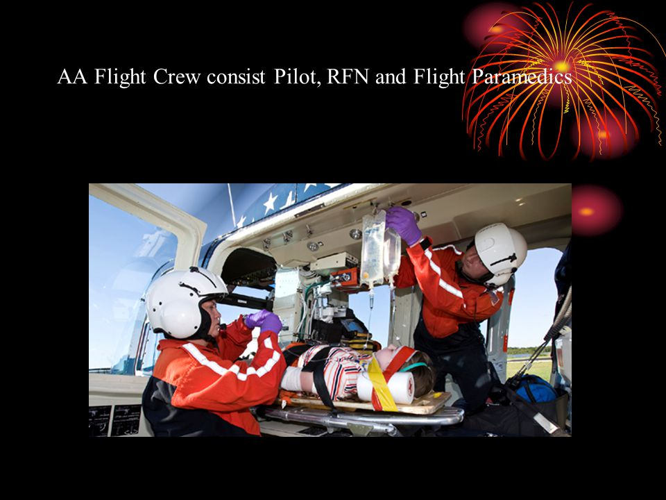 AA Flight Crew consist Pilot, RFN and Flight Paramedics