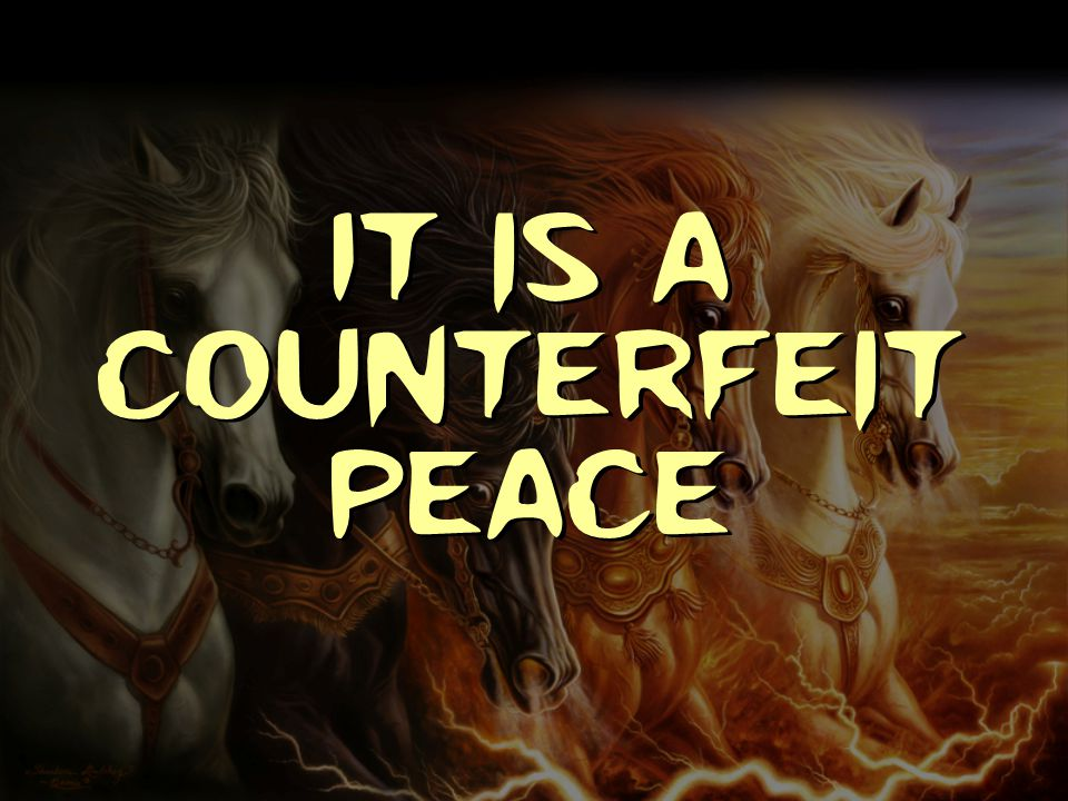 It is a counterfeit peace