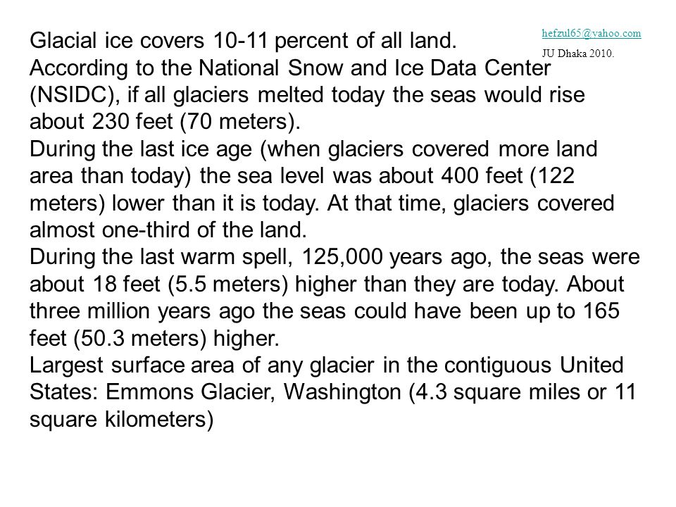 Glacial ice covers 10-11 percent of all land.