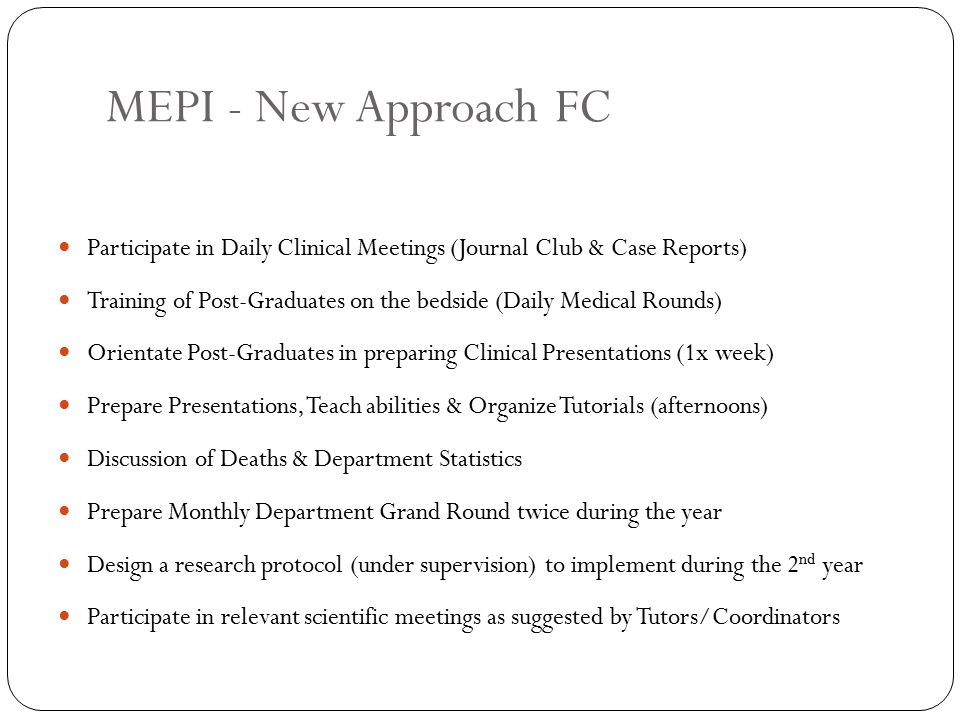MEPI - New Approach PGCT Coordination Team to organize activities for Mentors, Tutors & Supervisors in collaboration with counterparts from UCSD Scientific activity 1x/y including Continuing Medical Education, development of teaching skills and presentation of research Universities Staff, Firm-Chiefs, Post-Graduates & Medical Students to be involved