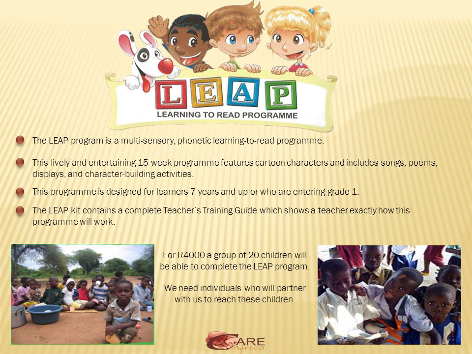 The LEAP program is a multi-sensory, phonetic learning-to-read programme.
