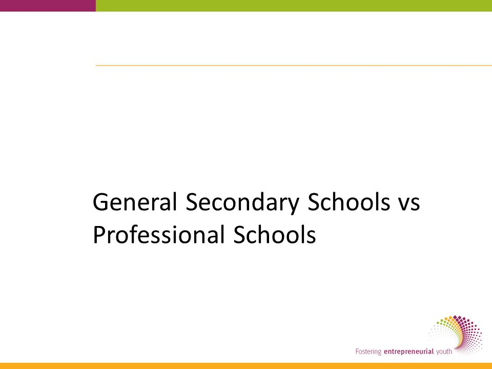 General Secondary Schools vs Professional Schools