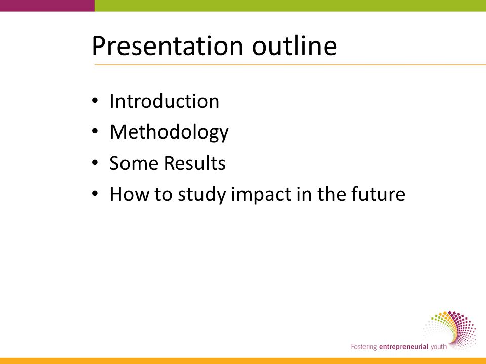 Presentation outline Introduction Methodology Some Results How to study impact in the future