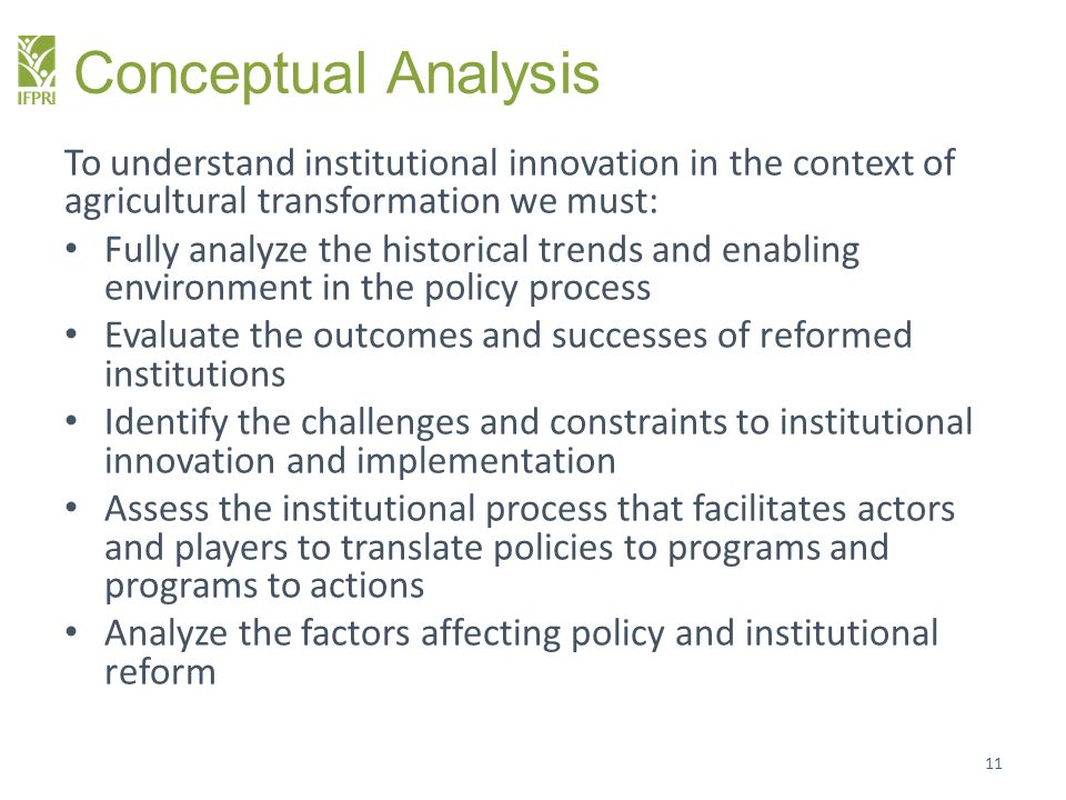 Conceptual Analysis To understand institutional innovation in the context of agricultural transformation we must: Fully analyze the historical trends