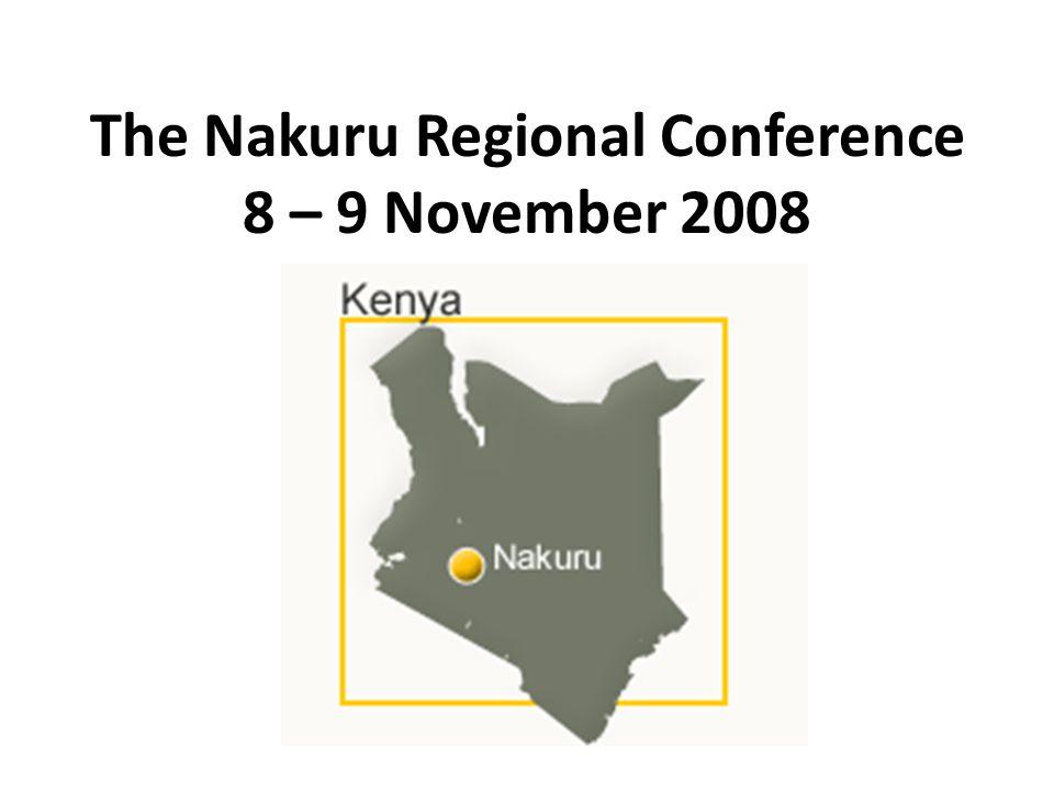 The Nakuru Regional Conference 8 – 9 November 2008