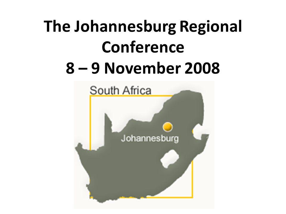 The Johannesburg Regional Conference 8 – 9 November 2008