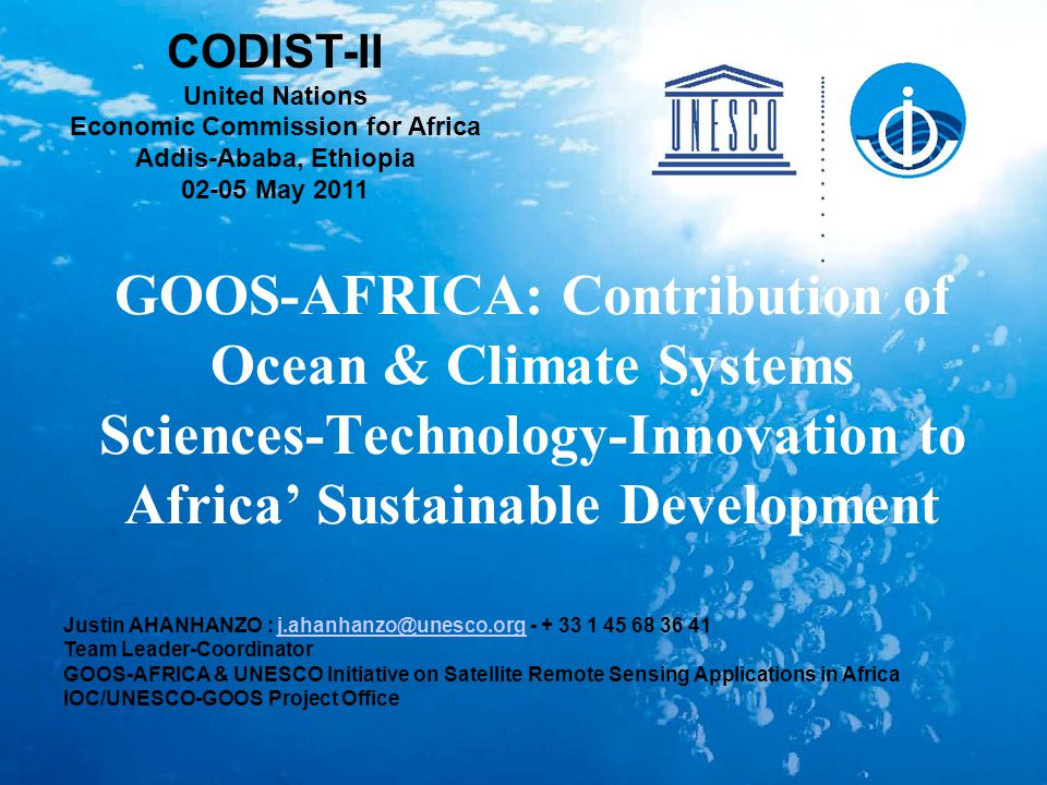 GOOS-AFRICA: Contribution of Ocean & Climate Systems Sciences-Technology-Innovation to Africa' Sustainable Development Justin AHANHANZO : j.ahanhanzo@