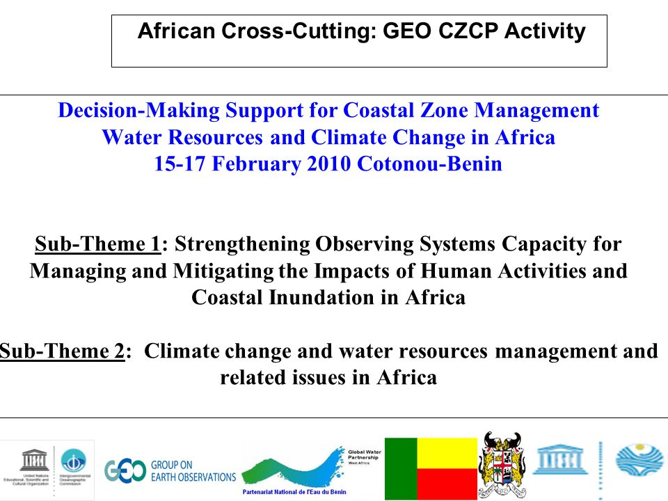 Decision-Making Support for Coastal Zone Management Water Resources and Climate Change in Africa 15-17 February 2010 Cotonou-Benin Sub-Theme 1: Streng