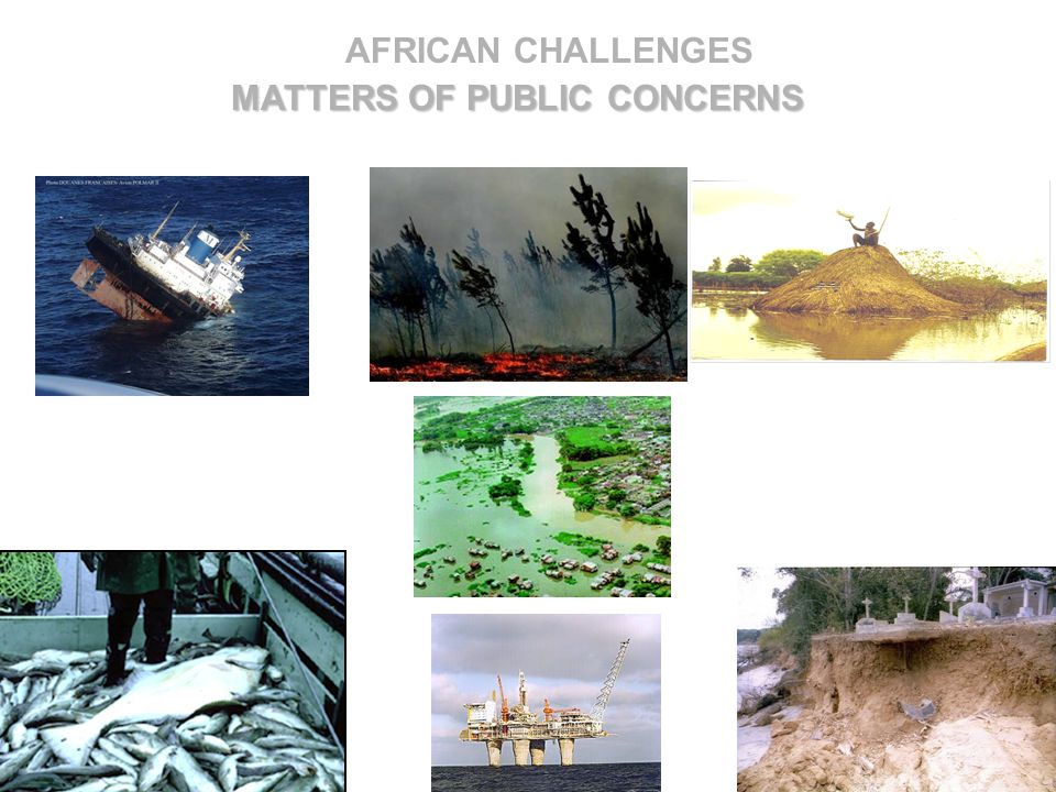 AFRICAN CHALLENGES MATTERS OF PUBLIC CONCERNS