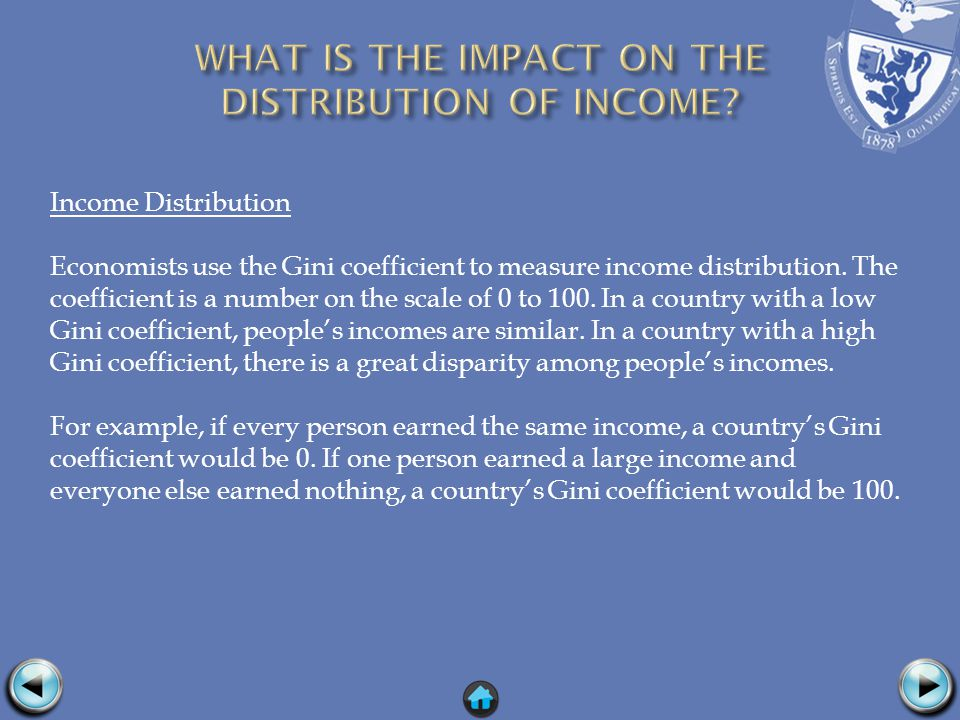 Income Distribution Economists use the Gini coefficient to measure income distribution.