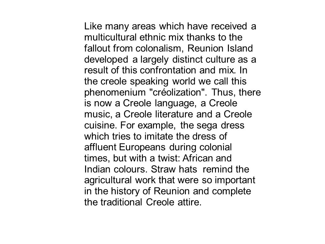 Like many areas which have received a multicultural ethnic mix thanks to the fallout from colonalism, Reunion Island developed a largely distinct cult