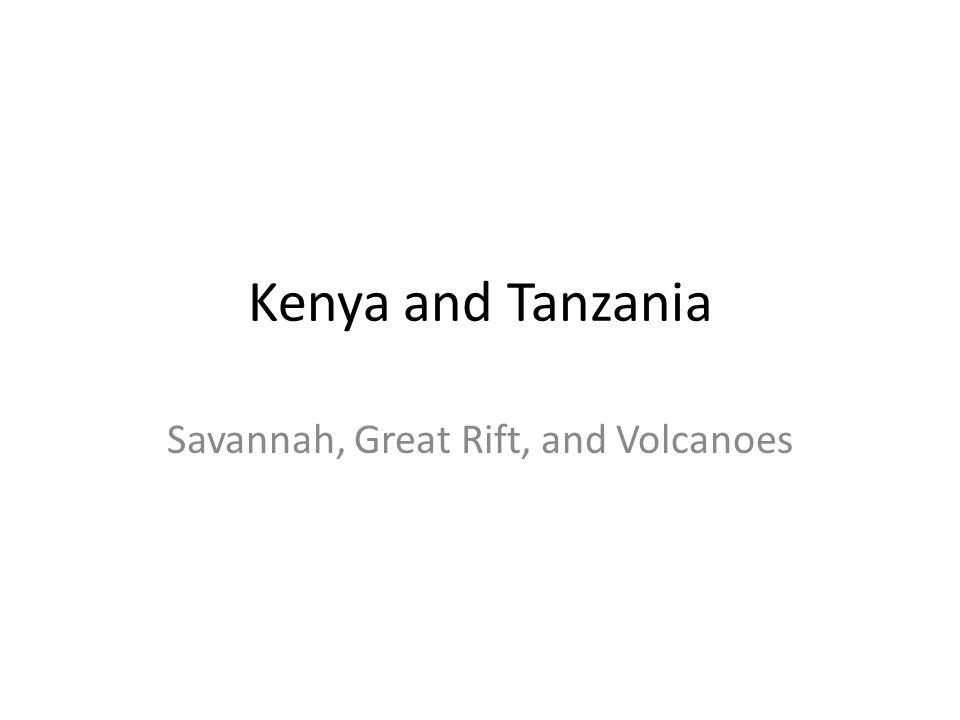 Kenya and Tanzania Savannah, Great Rift, and Volcanoes