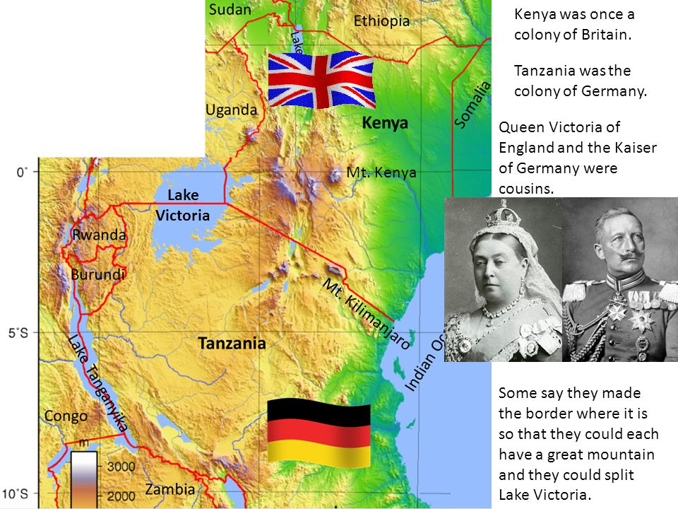 Lake Victoria Tanzania was the colony of Germany. Queen Victoria of England and the Kaiser of Germany were cousins. Some say they made the border wher